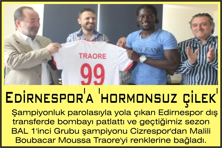 Edirnespor'a 'hormonsuz çilek'